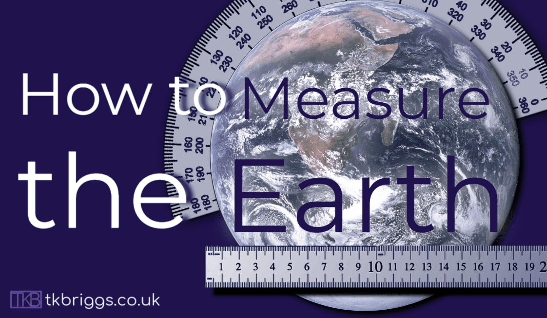 How do you measure the Earth?